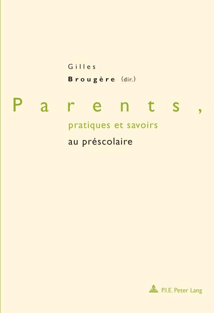 PARENTS, PRATIQUES ET SAVOIRS AU PRESCOLAIRE