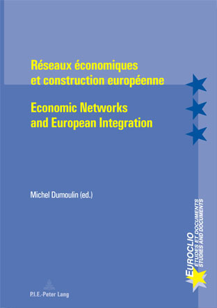 RESEAUX ECONOMIQUES ET CONSTRUCTION EUROPEENNE/ECONOMIC NETWORKS AND EUROPEAN INTEGRATION
