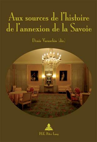 AUX SOURCES DE L'HISTOIRE DE L'ANNEXION DE LA SAVOIE