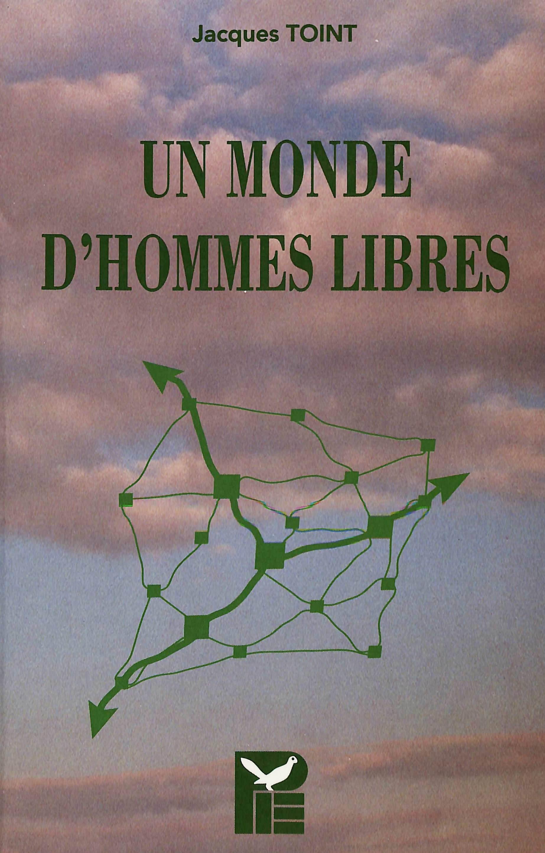 UN MONDE D'HOMMES LIBRES