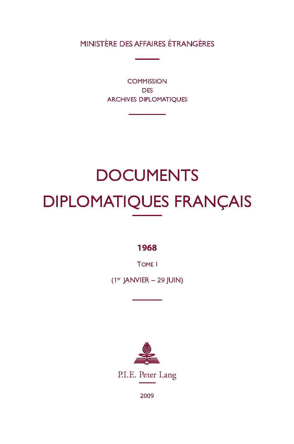 DOCUMENTS DIPLOMATIQUES FRANCAIS - 1968 - TOME I (1ER JANVIER - 29 JUIN)