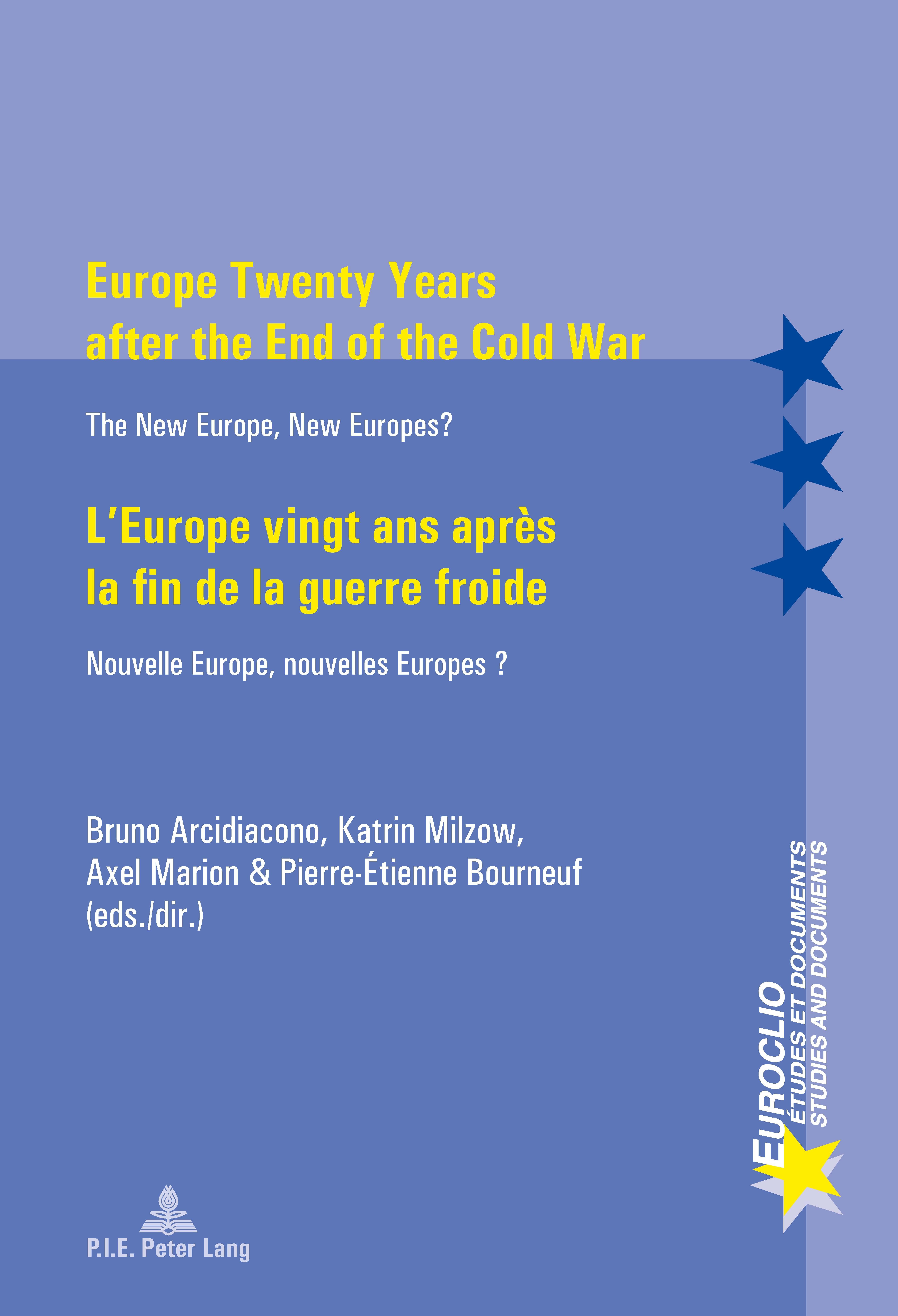 EUROPE TWENTY YEARS AFTER THE END OF THE COLD WAR/L'EUROPE VINGT ANS APRES LA FIN DE LA GUERRE FROID
