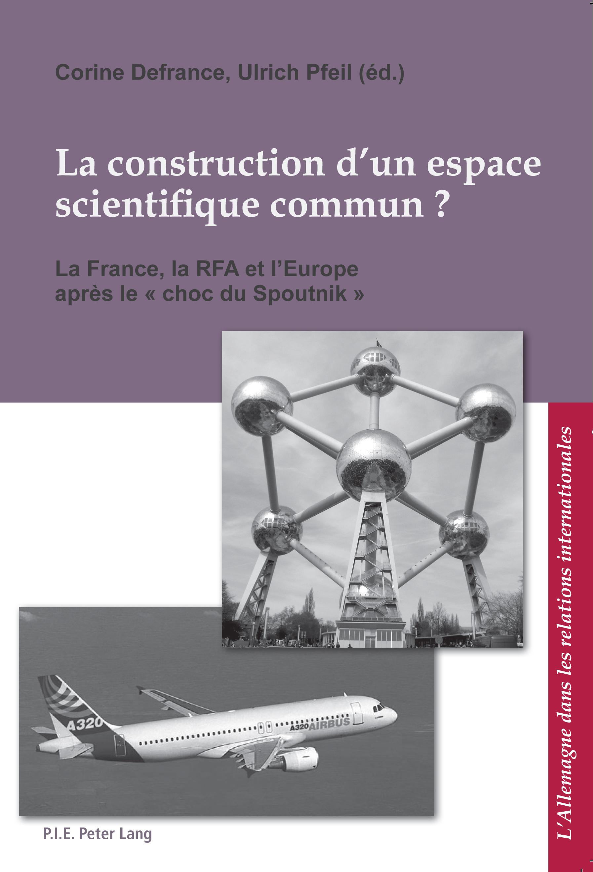 LA CONSTRUCTION D'UN ESPACE SCIENTIFIQUE COMMUN?