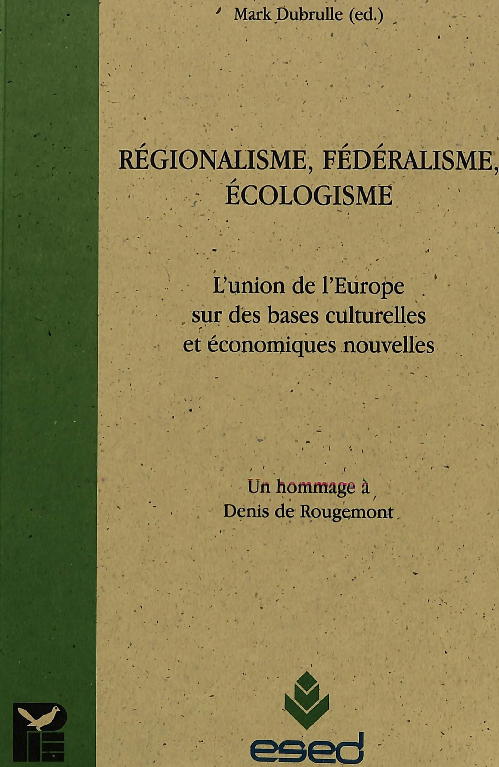 REGIONALISME, FEDERALISME, ECOLOGISME