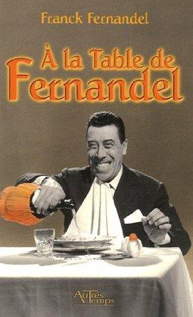 A LA TABLE DE FERNANDEL