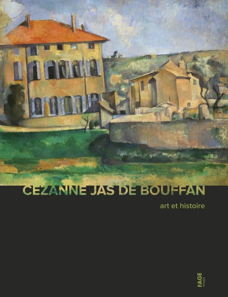 CEZANNE JAS DE BOUFFAN - ART ET HISTOIRE