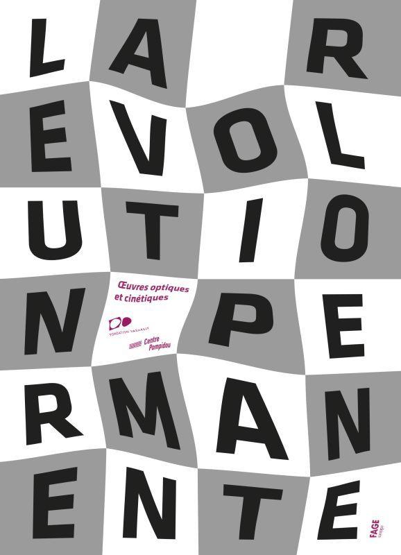 LA REVOLUTION PERMANENTE OEUVRES OPTIQUES ET CINETIQUES