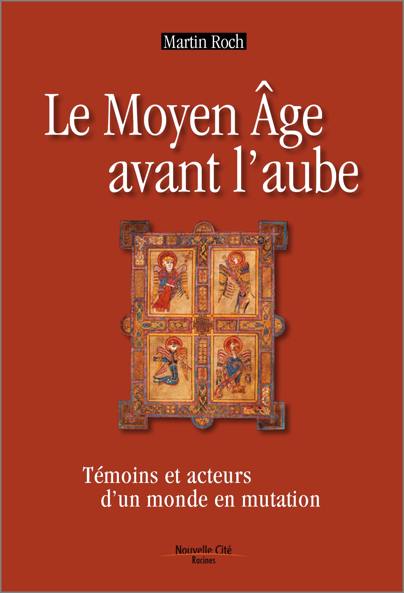 MOYEN AGE AVANT L'AUBE (LE) - TEMOINS ET ACTEURS D'UN MONDE EN MUTATION