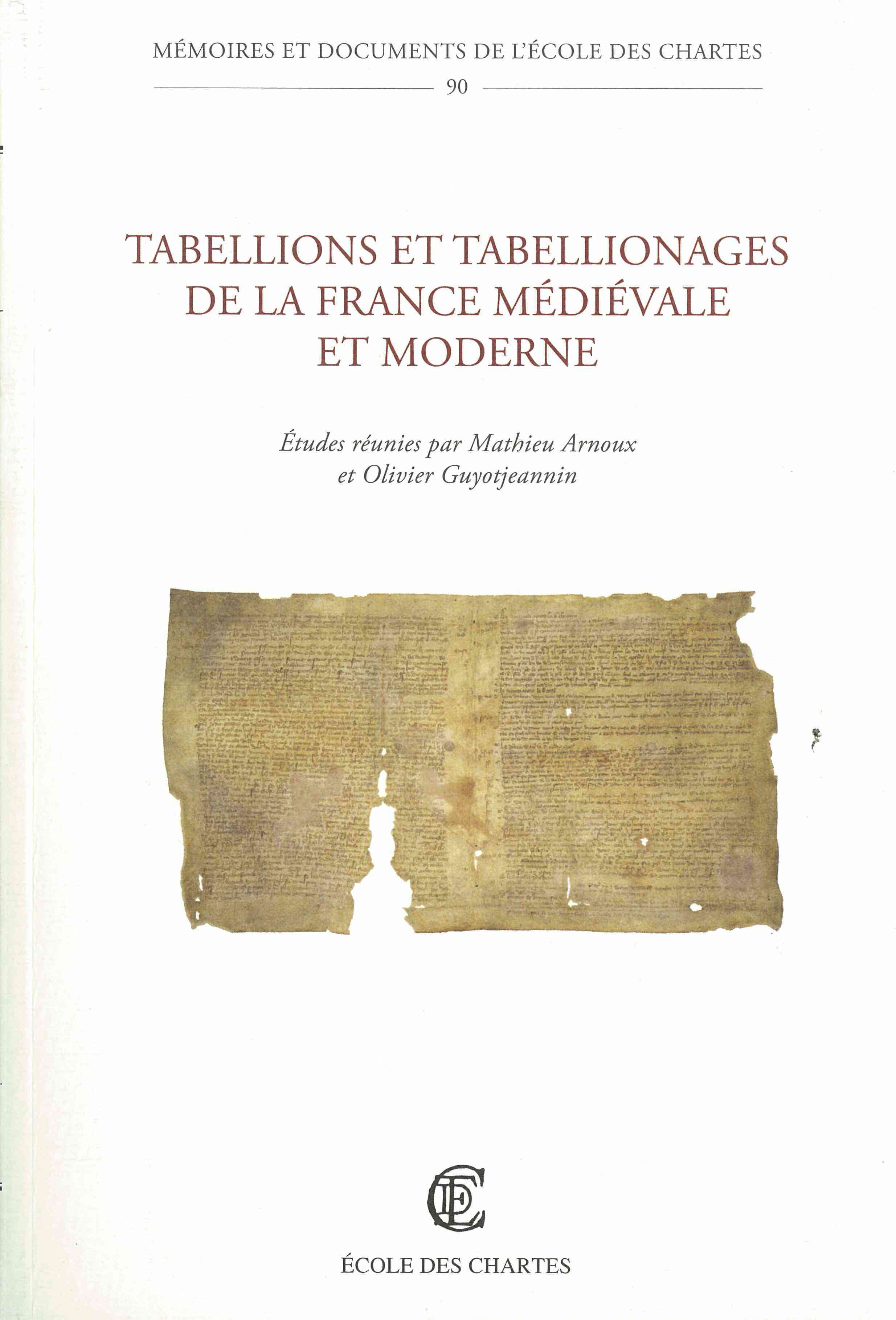 TABELLIONS ET TABELLIONAGES DE LA FRANCE MEDIEVALE ET MODERNE