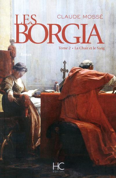 BORGIA - TOME 2 - LA CHAIR ET LE SANG - VOL02