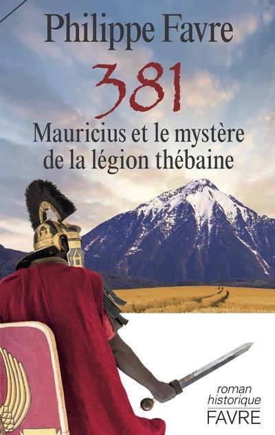 381 - MAURICIUS ET LE MYSTERE DE LA LEGION THEBAINE