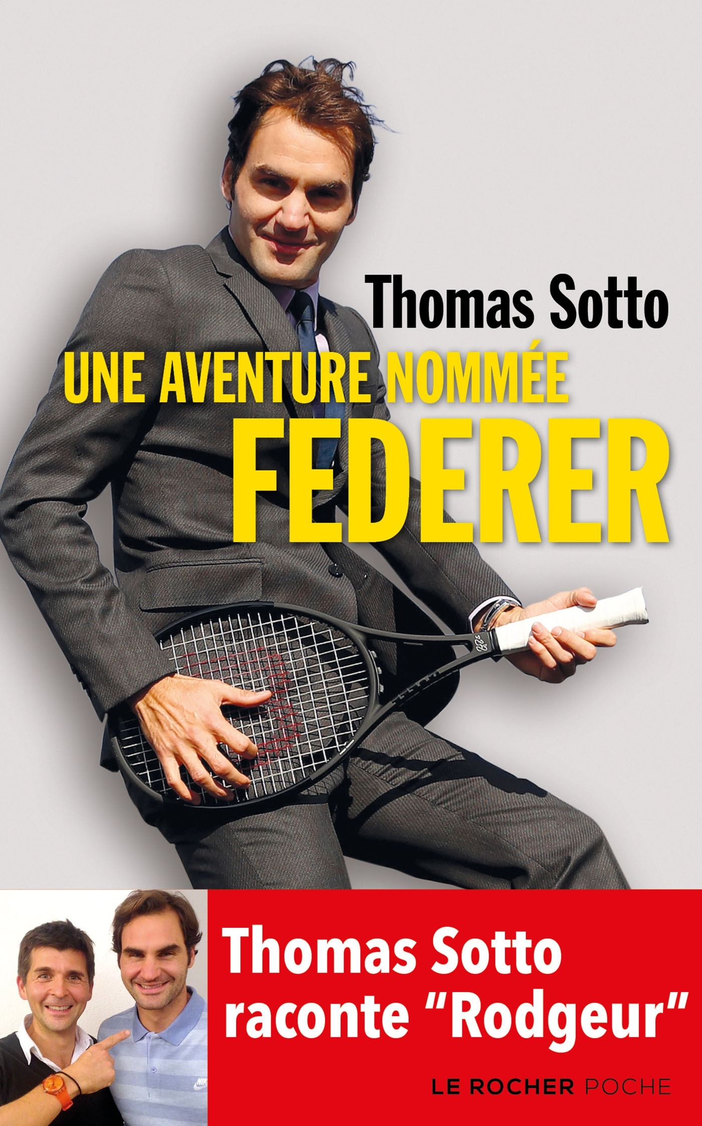 """UNE AVENTURE NOMMEE FEDERER - THOMAS SOTTO RACONTE """"RODGEUR"""""""