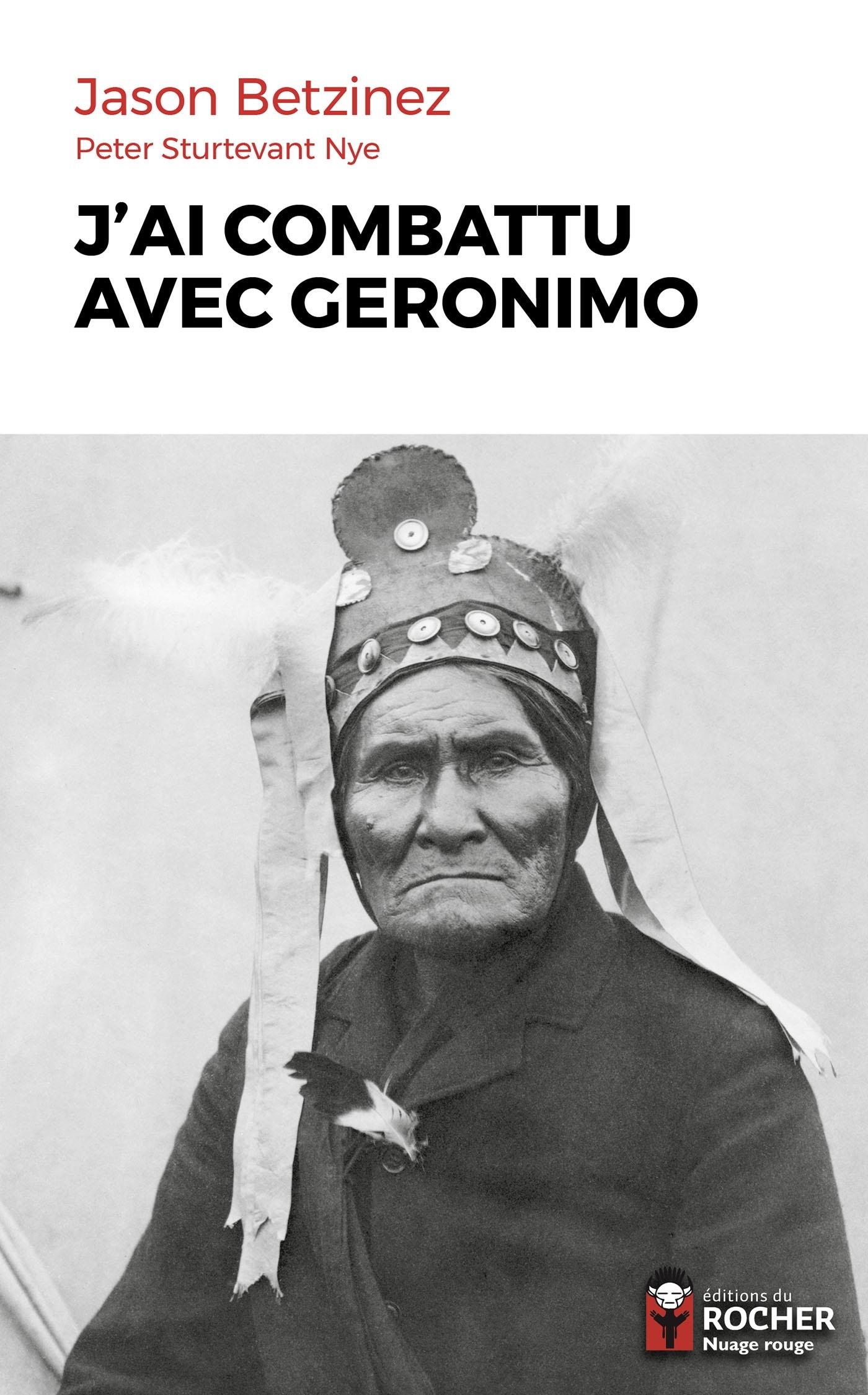 J'AI COMBATTU AVEC GERONIMO