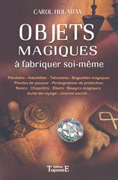 OBJETS MAGIQUES A FABRIQUER SOI-MEME
