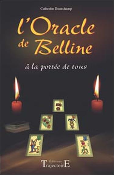 L'ORACLE DE BELLINE A LA PORTEE DE TOUS