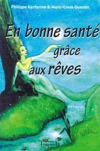 EN BONNE SANTE GRACE AUX REVES
