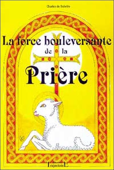 FORCE BOULEVERSANTE DE LA PRIERE