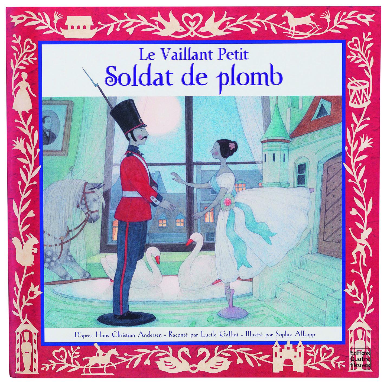 LE VAILLANT PETIT SOLDAT DE PLOMB