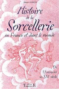 HISTOIRE DE LA SORCELLERIE FRANCE ET MONDE