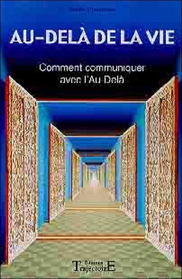 AU-DELA DE LA VIE - COMMUNIQUER AU-DELA