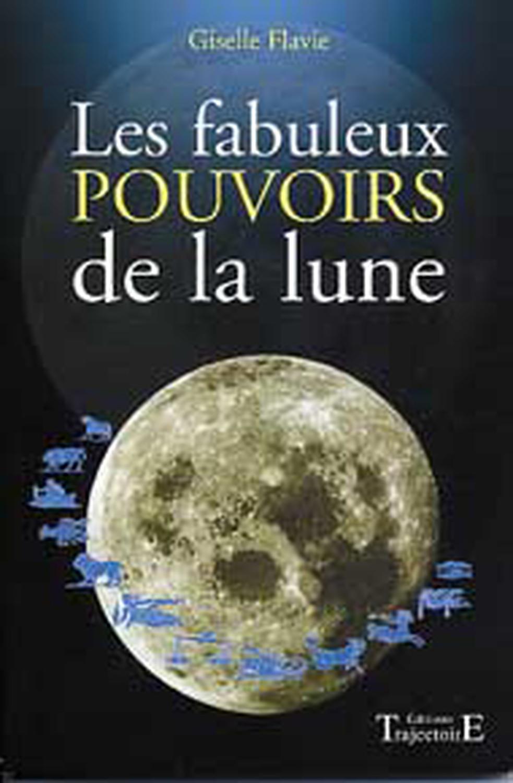 FABULEUX POUVOIRS DE LA LUNE