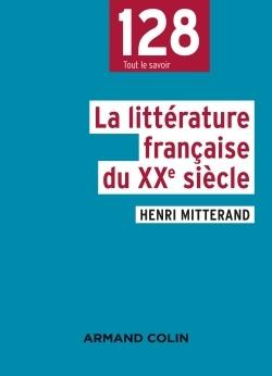 LA LITTERATURE FRANCAISE DU XXE SIECLE - 2E ED.