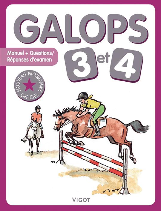 GALOPS 3 ET 4 MANUEL + QUESTIONS-REPONSES D'EXAMEN