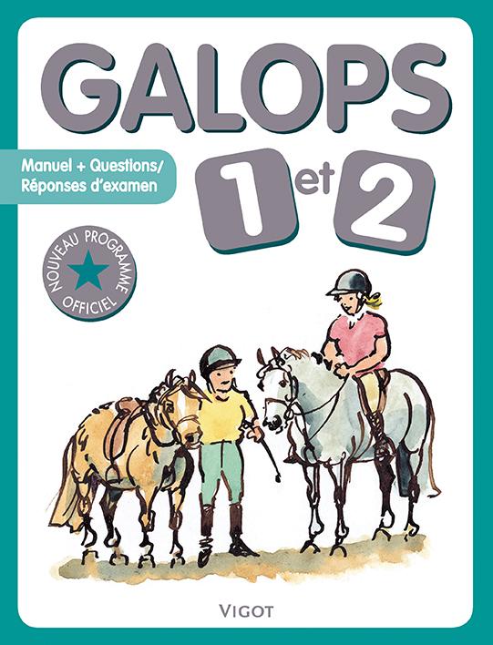 GALOPS 1 ET 2 MANUEL + QUESTIONS-REPONSES D'EXAMEN - NOUVEAU PROGRAMME OFFICIEL