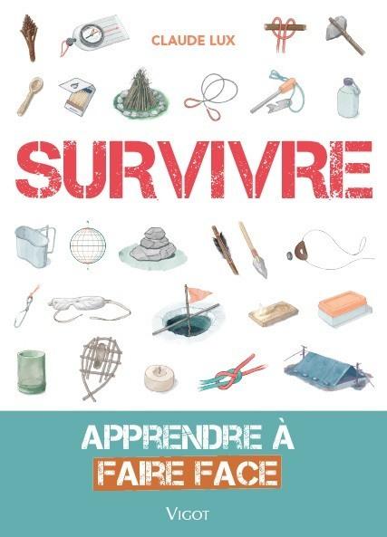 SURVIVRE - APPRENDRE A FAIRE FACE