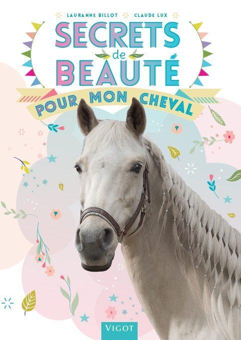 SECRETS DE BEAUTE POUR MON CHEVAL