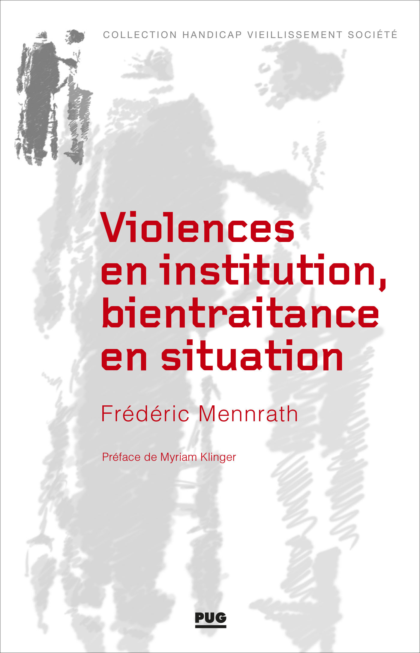 VIOLENCES EN INSTITUTION, BIENTRAITANCE EN SITUATION