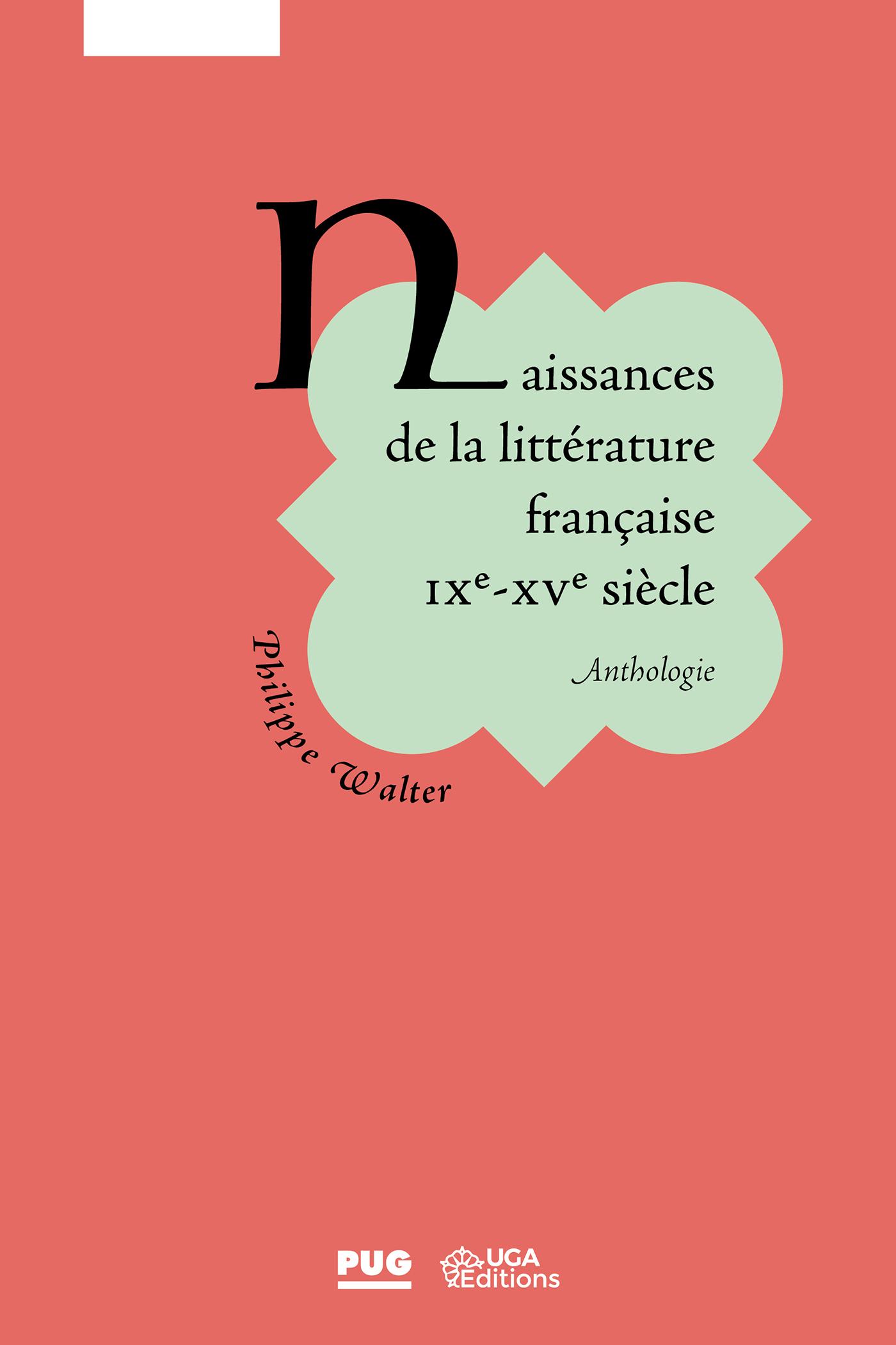 NAISSANCE DE LA LITTERATURE FRANCAISE - IXE - XVE SIECLE - ANTHOLOGIE