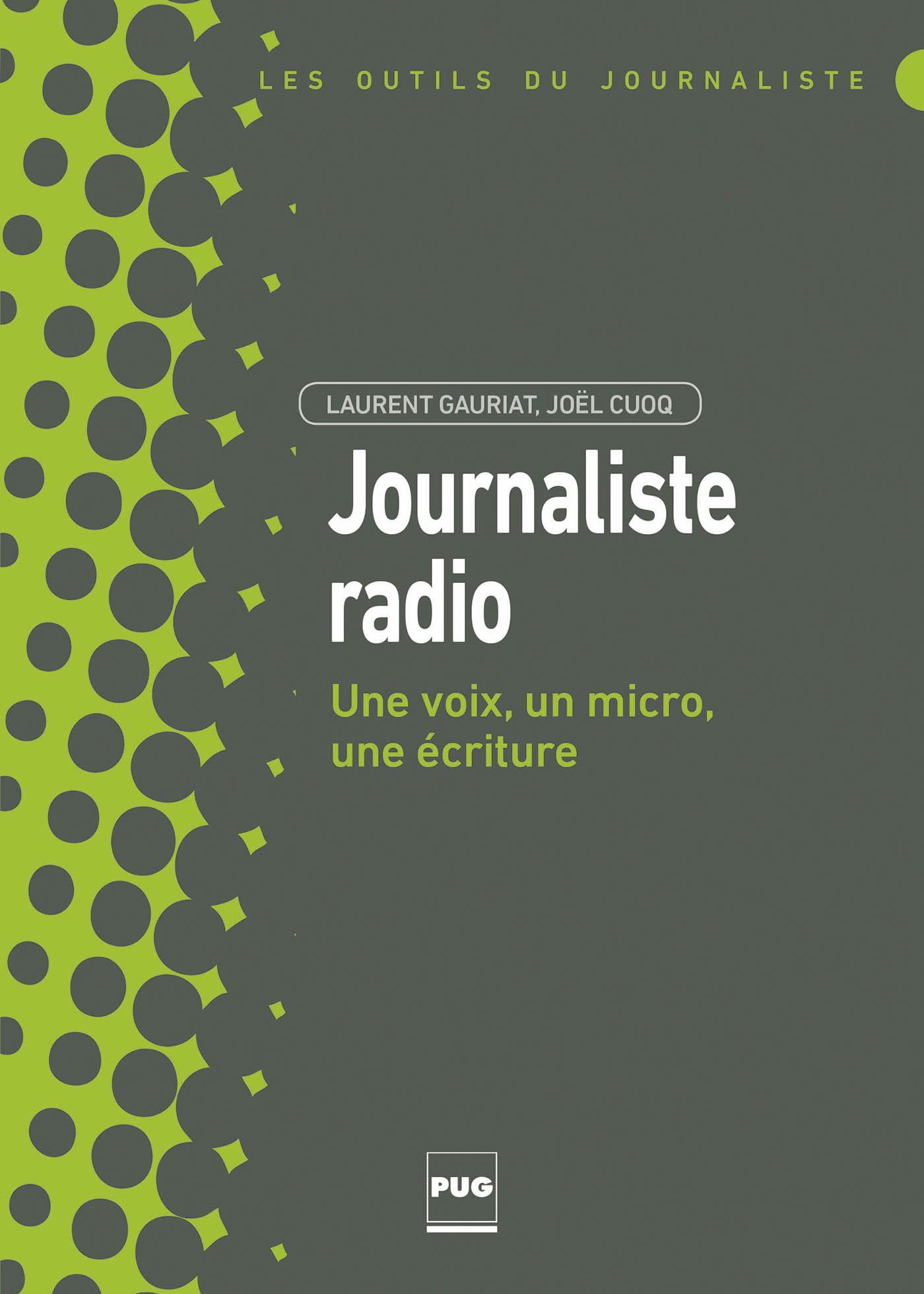 JOURNALISTE RADIO - UNE VOIX, UN MICRO, UNE ECRITURE
