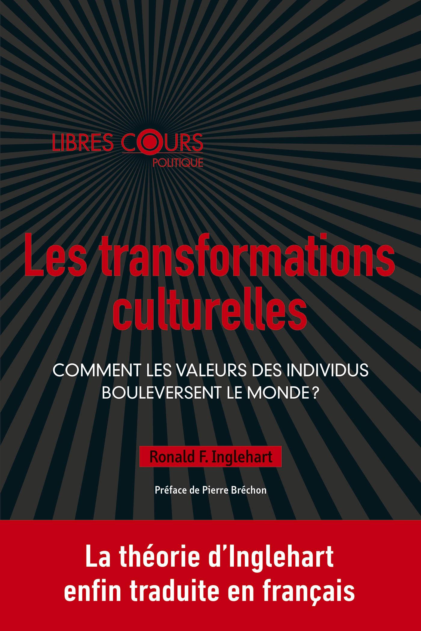 TRANSFORMATIONS CULTURELLES (LES) - COMMENT LES VALEURS DES INDIVIDUS BOULEVERSE LE MONDE ?