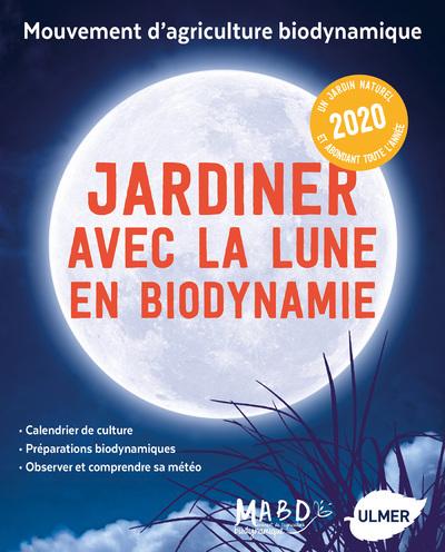 JARDINER AVEC LA LUNE EN BIODYNAMIE 2020