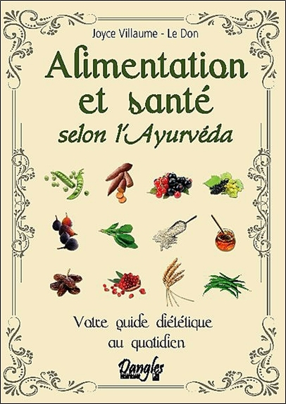 ALIMENTATION ET SANTE SELON L'AYURVEDA