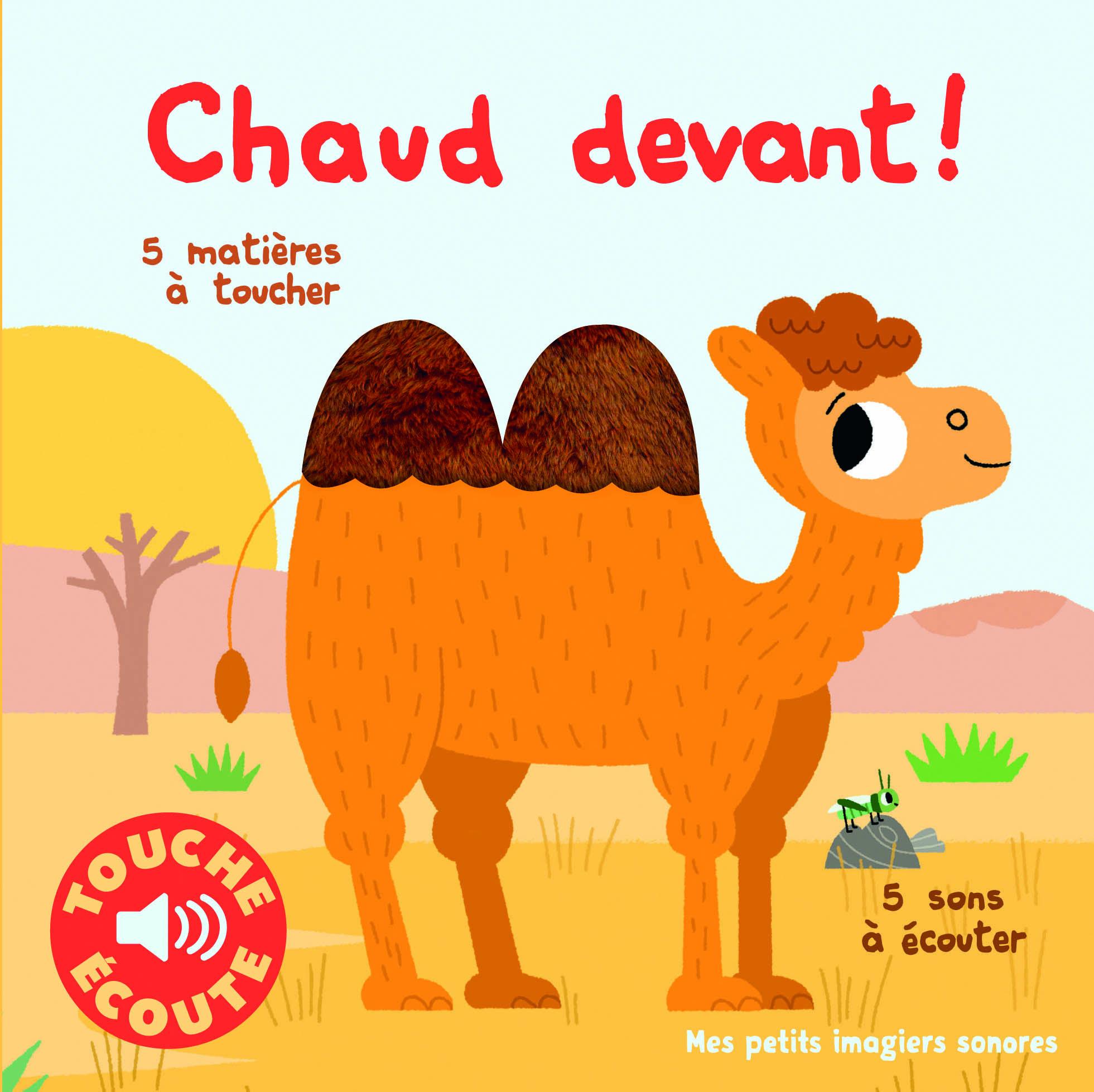 CHAUD DEVANT ! - 5 MATIERES A TOUCHER, 5 SONS A ECOUTER