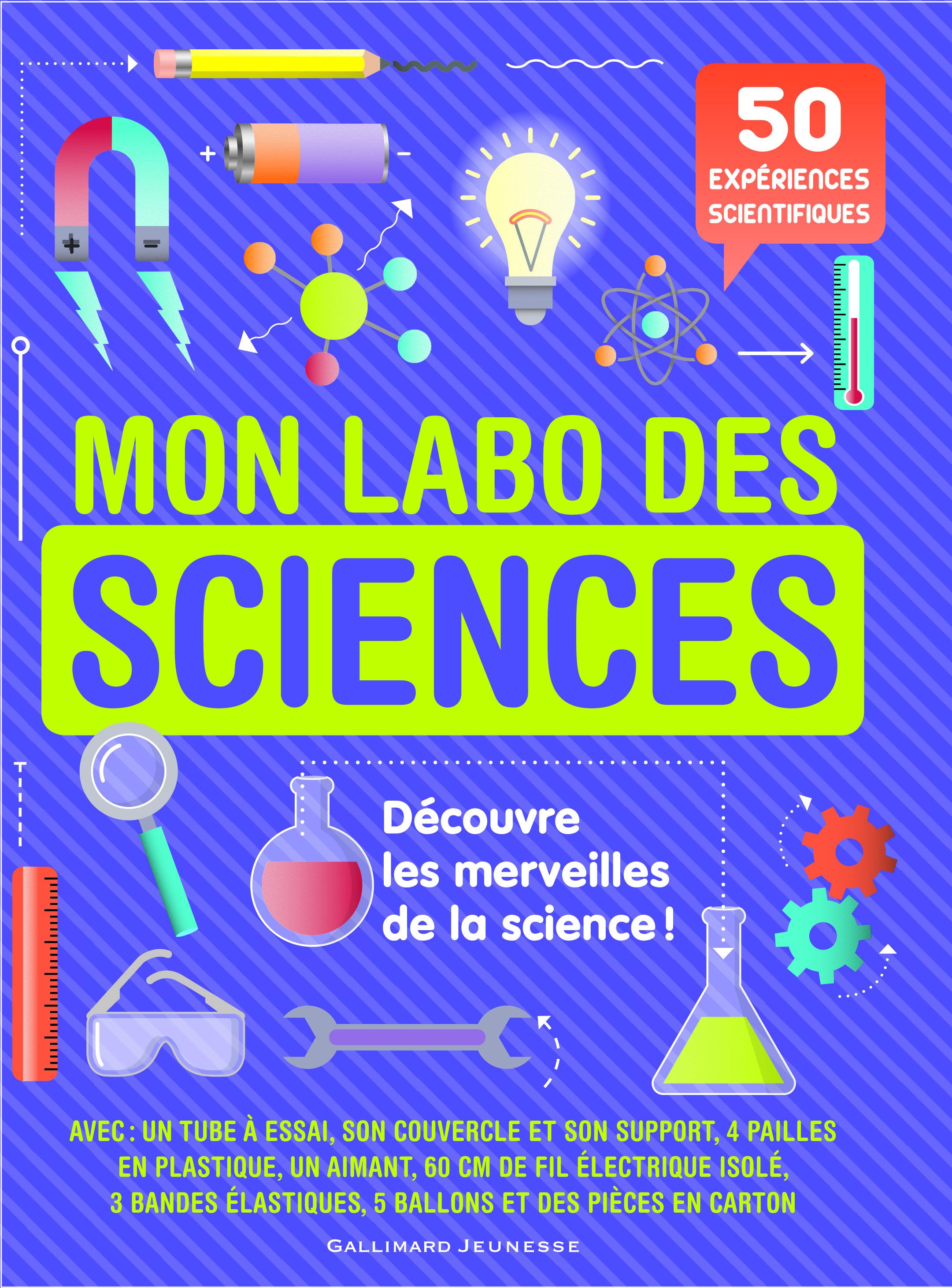 MON LABO DES SCIENCES - 50 EXPERIENCES SIENTIFIQUES A FAIRE CHEZ SOI