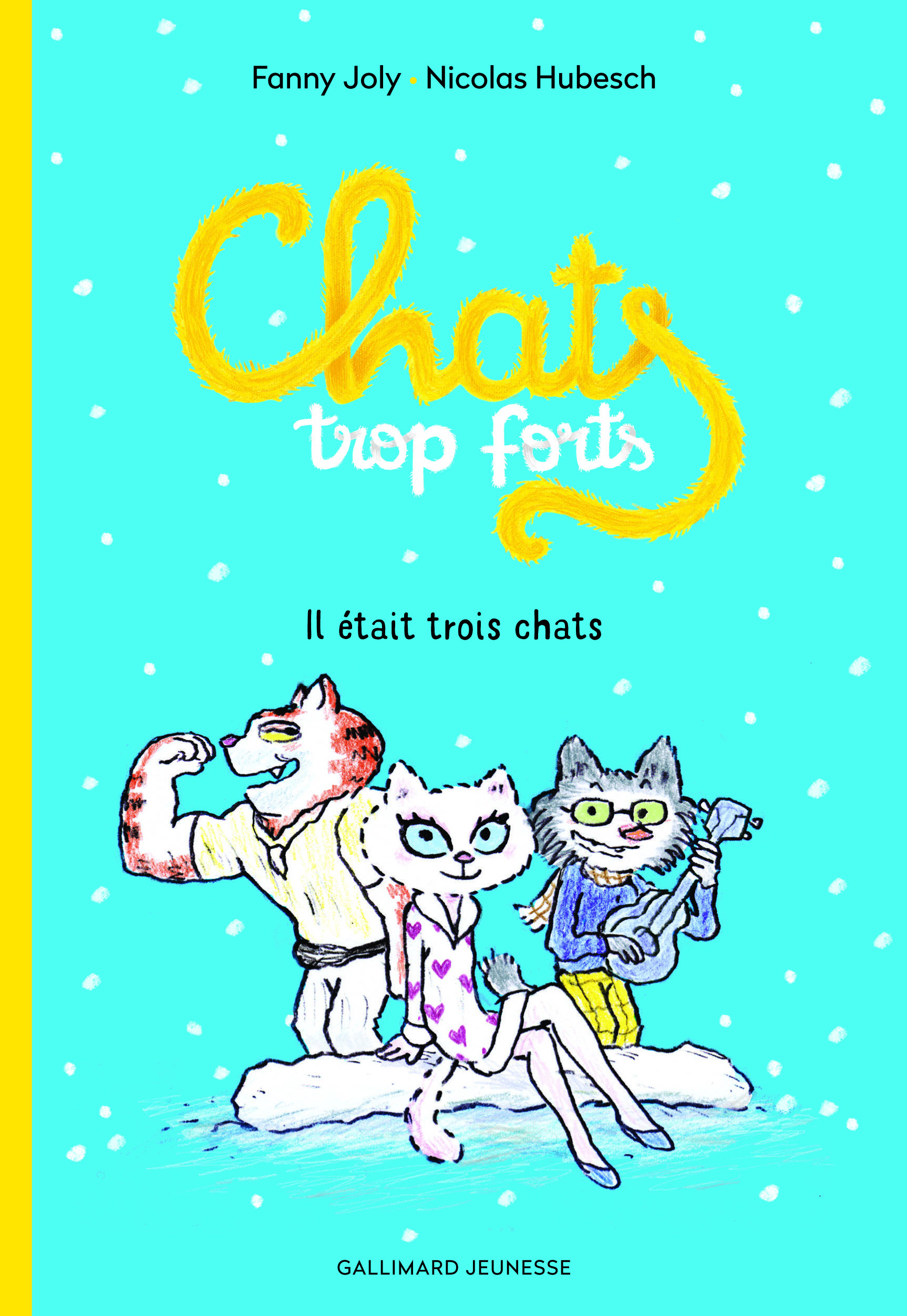 CHATS TROP FORTS - IL ETAIT TROIS CHATS