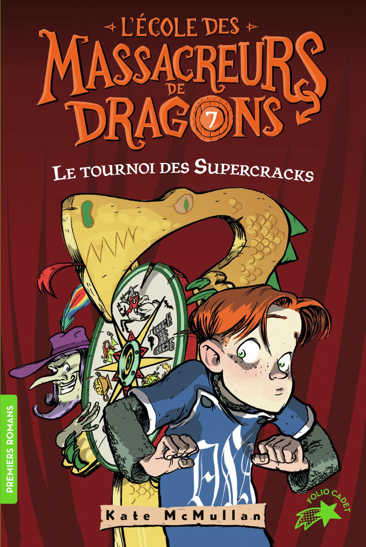 L'ECOLE DES MASSACREURS DE DRAGONS, 7 : LE TOURNOI DES SUPERCRACKS