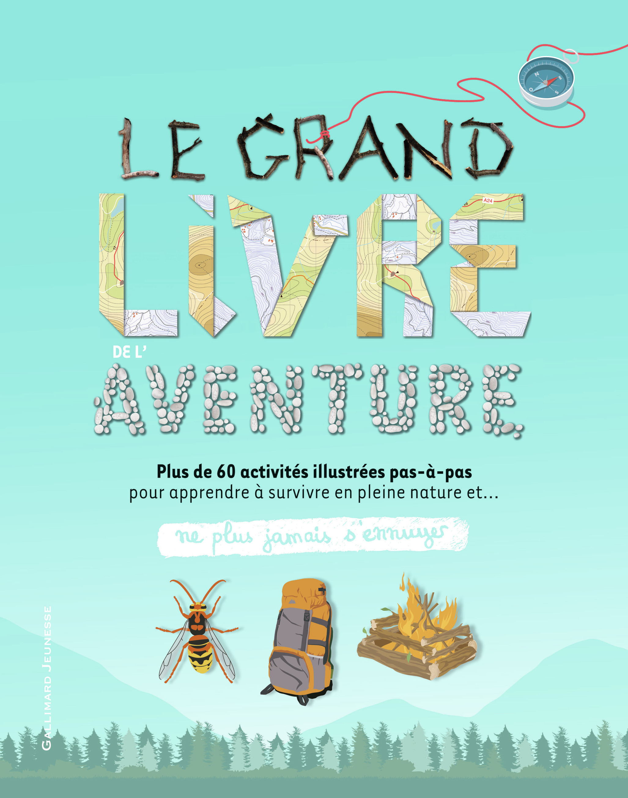 LE GRAND LIVRE DE L'AVENTURE - 60 ACTIVITES POUR APPRENDRE A SE DEBROUILLER SEUL DANS LA NATURE