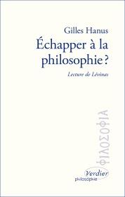 ECHAPPER A LA PHILOSOPHIE ? LECTURE DE LEVINAS