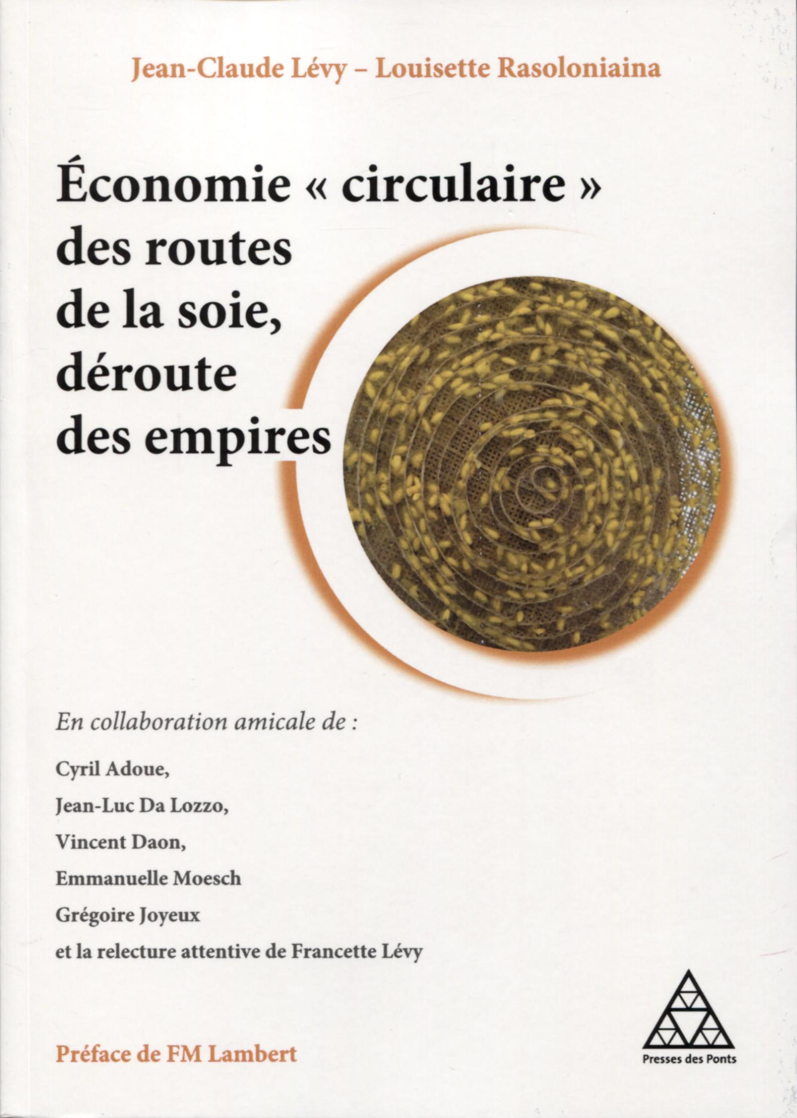 """ECONOMIE """"CIRCULAIRE"""" DES ROUTES DE LA SOIE, DEROUTE DES EMPIRES"""