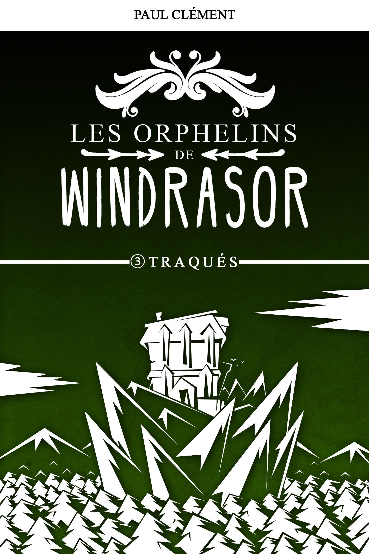 TRAQUES (LES ORPHELINS DE WINDRASOR EPISODE 3)