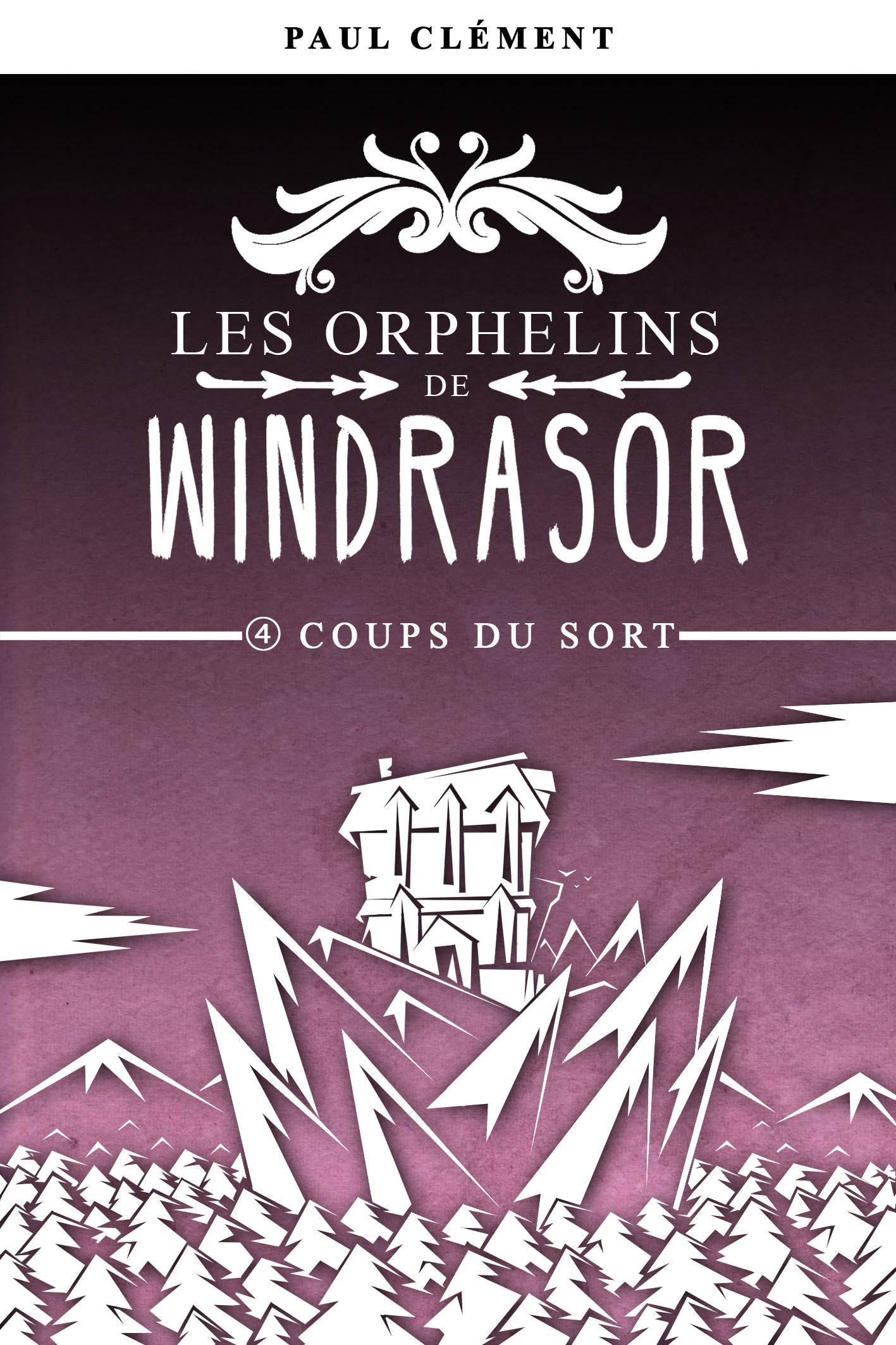 COUPS DU SORT (LES ORPHELINS DE WINDRASOR EPISODE 4)