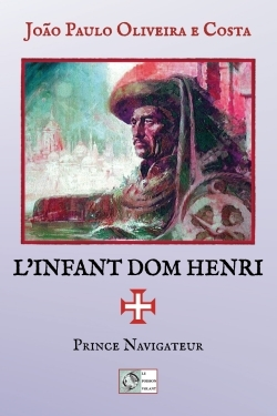 L'INFANT DOM HENRI - PRINCE NAVIGATEUR