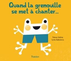 QUAND LA GRENOUILLE SE MET A CHANTER