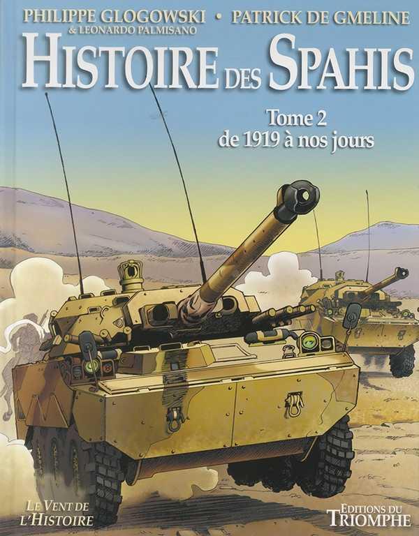 BD - HISTOIRE DES SPAHIS - TOME 2 (1919 A NOS JOURS)