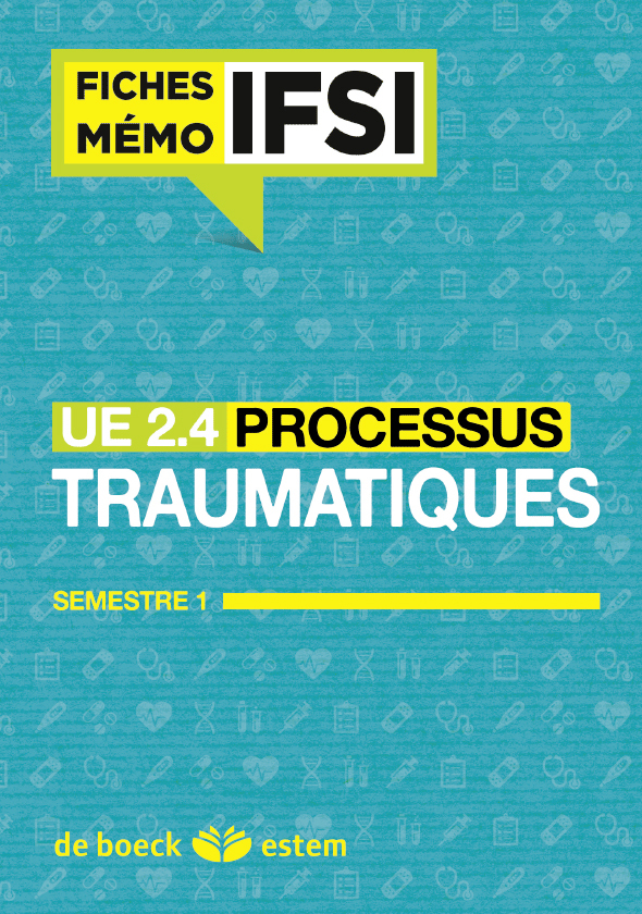 UE 2.4 PROCESSUS TRAUMATIQUES FICHES MEMO IFSI