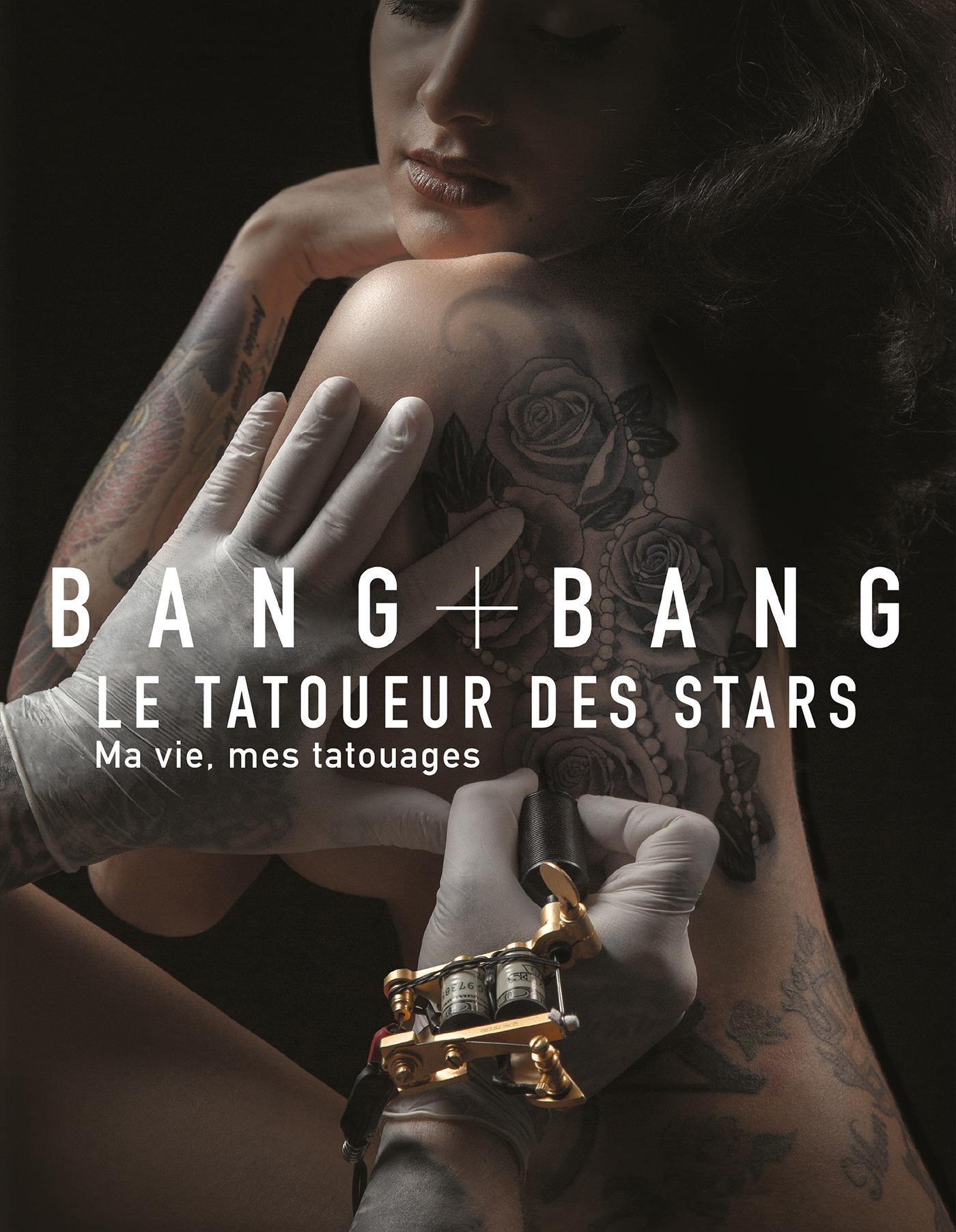 BANG BANG - MA VIE, MES TATOUAGES - LE TATOUEUR DES STARS